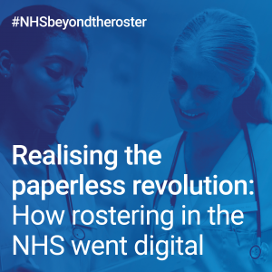 Image of report cover Realising the Paperless Revolution: How rostering in the NHS went digital